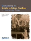 Dismantling the Cradle to Prison Pipeline Report