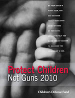 Protect Children, Not Guns 2010 Gun Violence Report